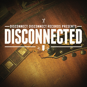 Disconnect Disconnect – Disconnected