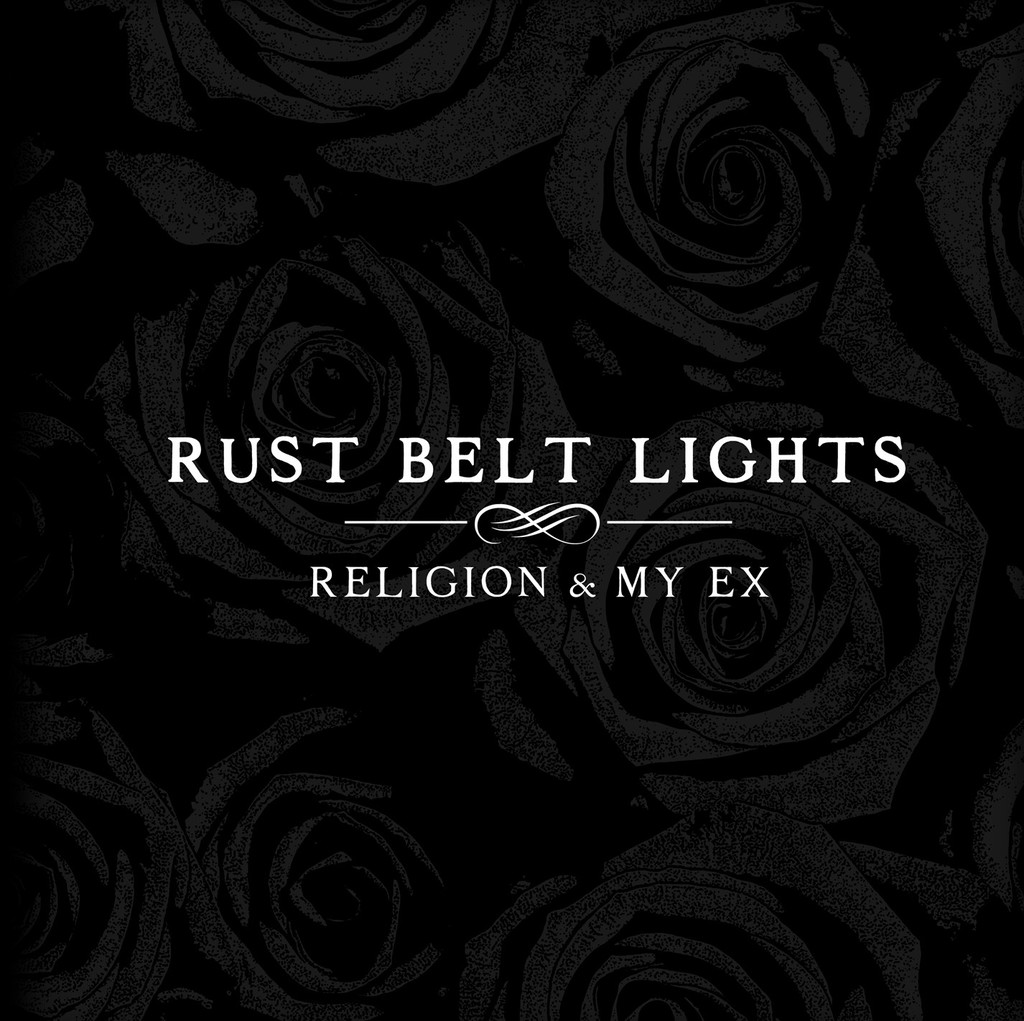 Rust Belt Lights – Religion & My Ex