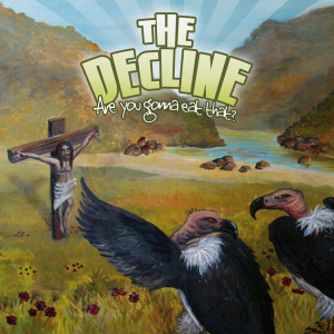 The Decline - Are You Gonna Eat That?