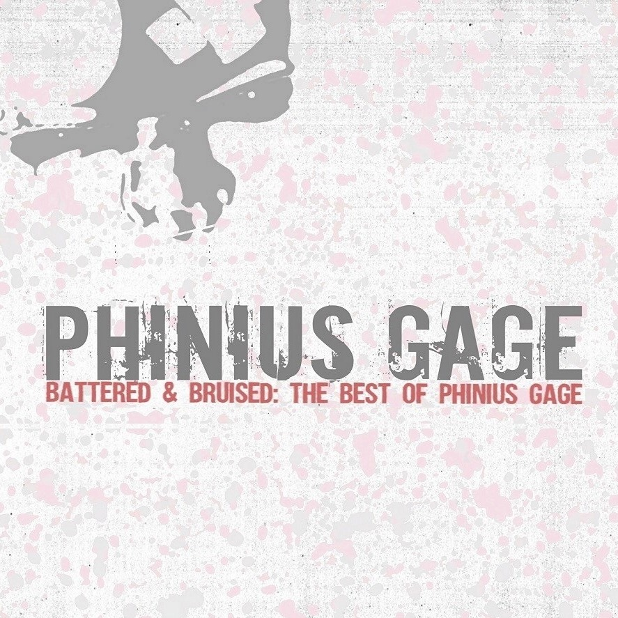 Battered & Bruised: The Best Of Phinius Gage